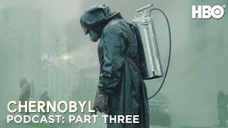 The Chernobyl Podcast | Part Three | HBO