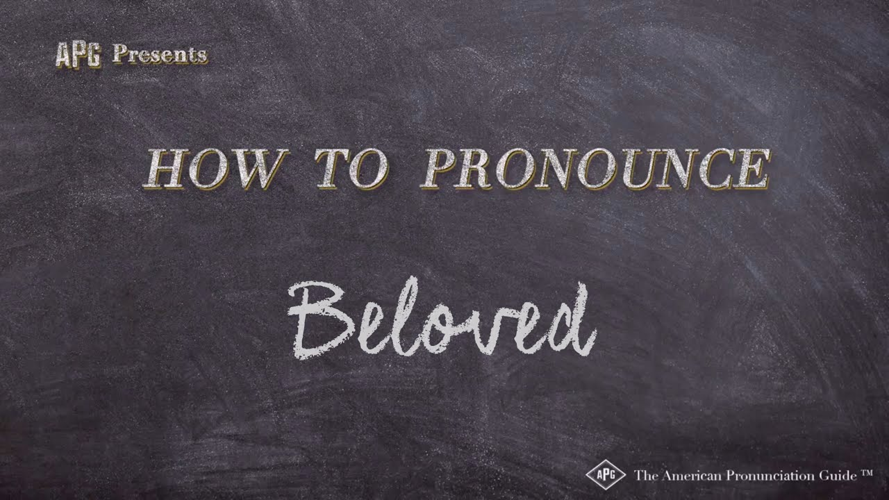 How to Pronounce Beloved  Beloved Pronunciation