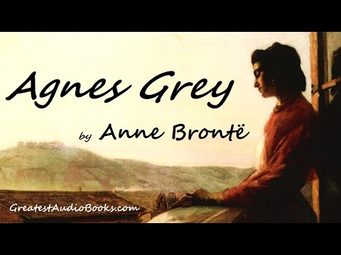 AGNES GREY by Anne Brontë - FULL AudioBook | GreatestAudioBooks.com