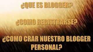 BLOGGER | REGISTRARSE | CREAR NUESTRO BLOG PERSONAL | 26-10-2015 | ERIKA CORO - ENFERMERIA