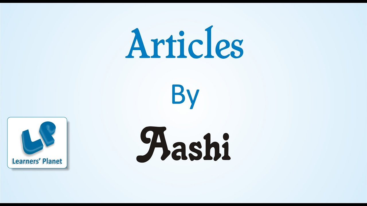 Worksheet Articles A An And The usage of articles aan and the vowel consonant sounds session 1