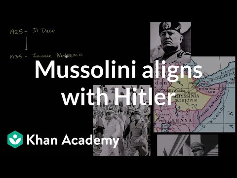 Mussolini aligns with Hitler  | The 20th century | World history | Khan Academy