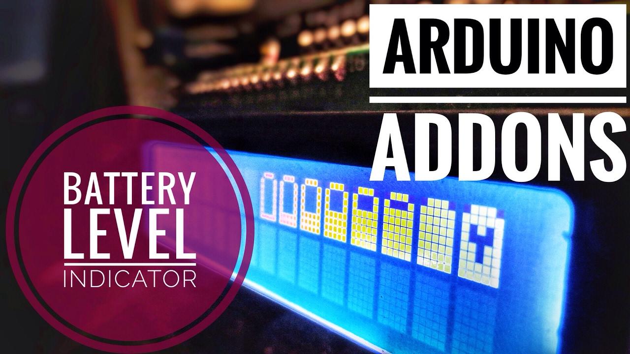 Arduino Addons: Battery Level Indicator - Arduino Project Hub