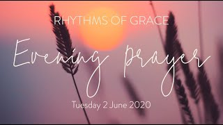 Rhythms of Grace - Evening Prayer | Tuesday 2 June, 2020