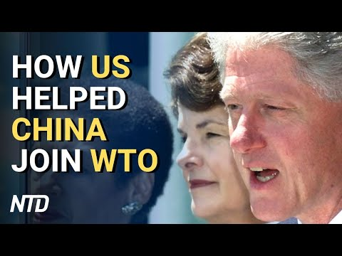 How US Helped China Join The WTO | NTD
