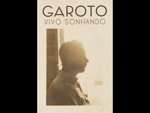 Garoto (Aníbal Augusto Sardinha) — Vivo Sonhando