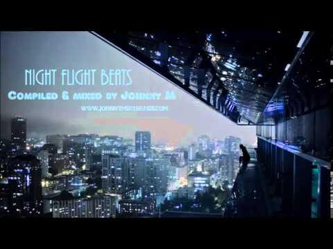 Night Flight Beats #1 / Deep House Set By Johnny M