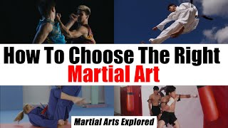 How To Choose The Right Martial Art • Martial Arts Explored