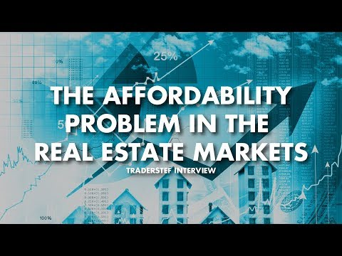 The Affordability Problem In The Real Estate Markets - TraderStef Interview