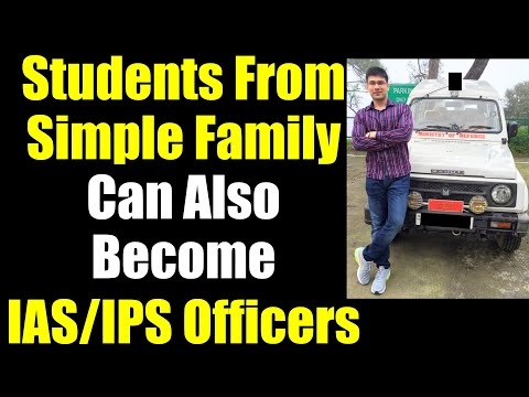 Students From Simple Family Can Also Become an IAS / IPS Officer