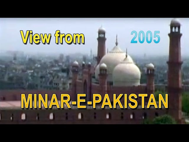 Minar e Pakistan view, filmed in 2005