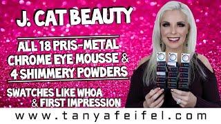J. Cat Beauty Pris-Metal Chrome Eye Mousse ALL 18 & 4 Shimmery Powders | Tanya Feifel-Rhodes