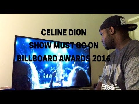 Celine Dion-Show Must Go On Live Billboard Awards 2016 (Reaction)