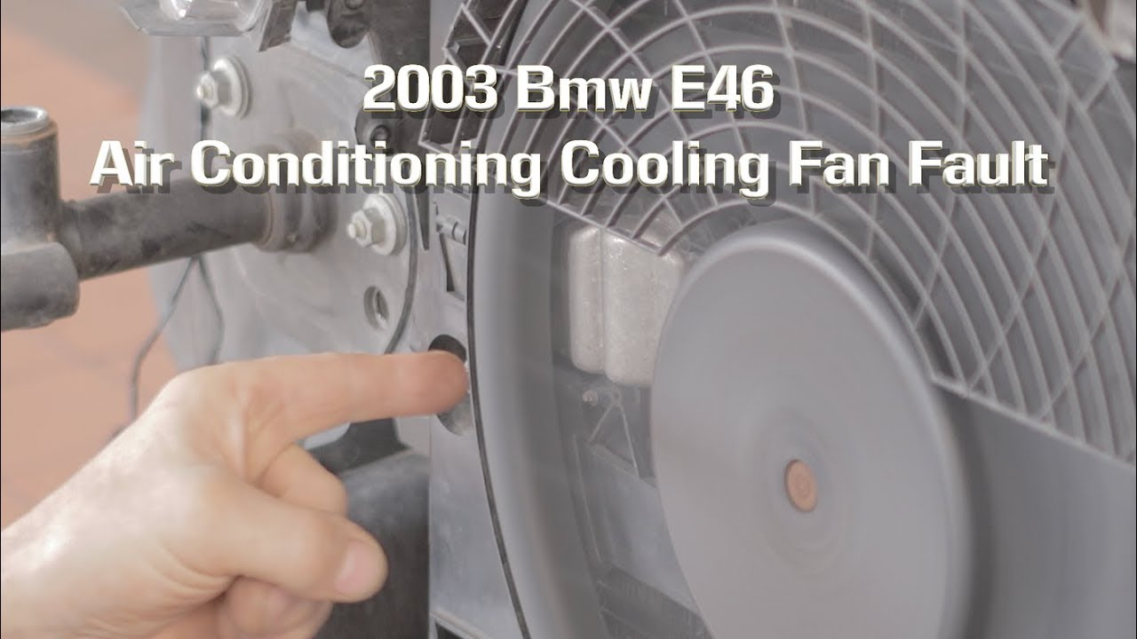 small resolution of 2003 bmw e46 air con cooling fan fault fixed