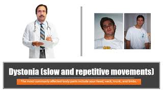 Dystonia (slow and repetitive movements) : Causes, Diagnosis, Symptoms, Treatment