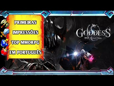 Goddess: Primal Chaos - PT (Primeiras impressões / Top MMORPG / Gameplay Android 1080p)