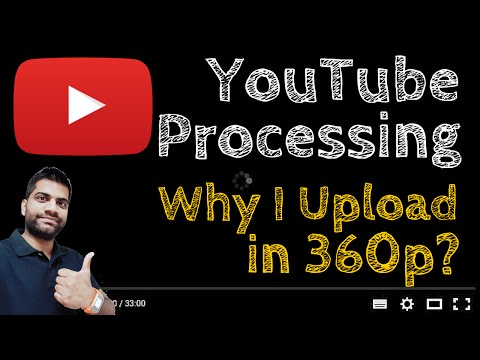 YouTube Video Processing? Why Only 360p?