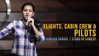 Flights, Cabin Crew & Pilots - Sumaira Shaikh | Stand Up Comedy.