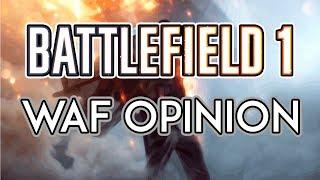 World War 1 Never Looked So GOOD! - Battlefield 1   WAF Opinion