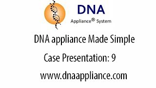 DNA appliance Made Simple: Case Presentation 9
