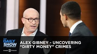 """Alex Gibney - Uncovering """"Dirty Money"""" Crimes 