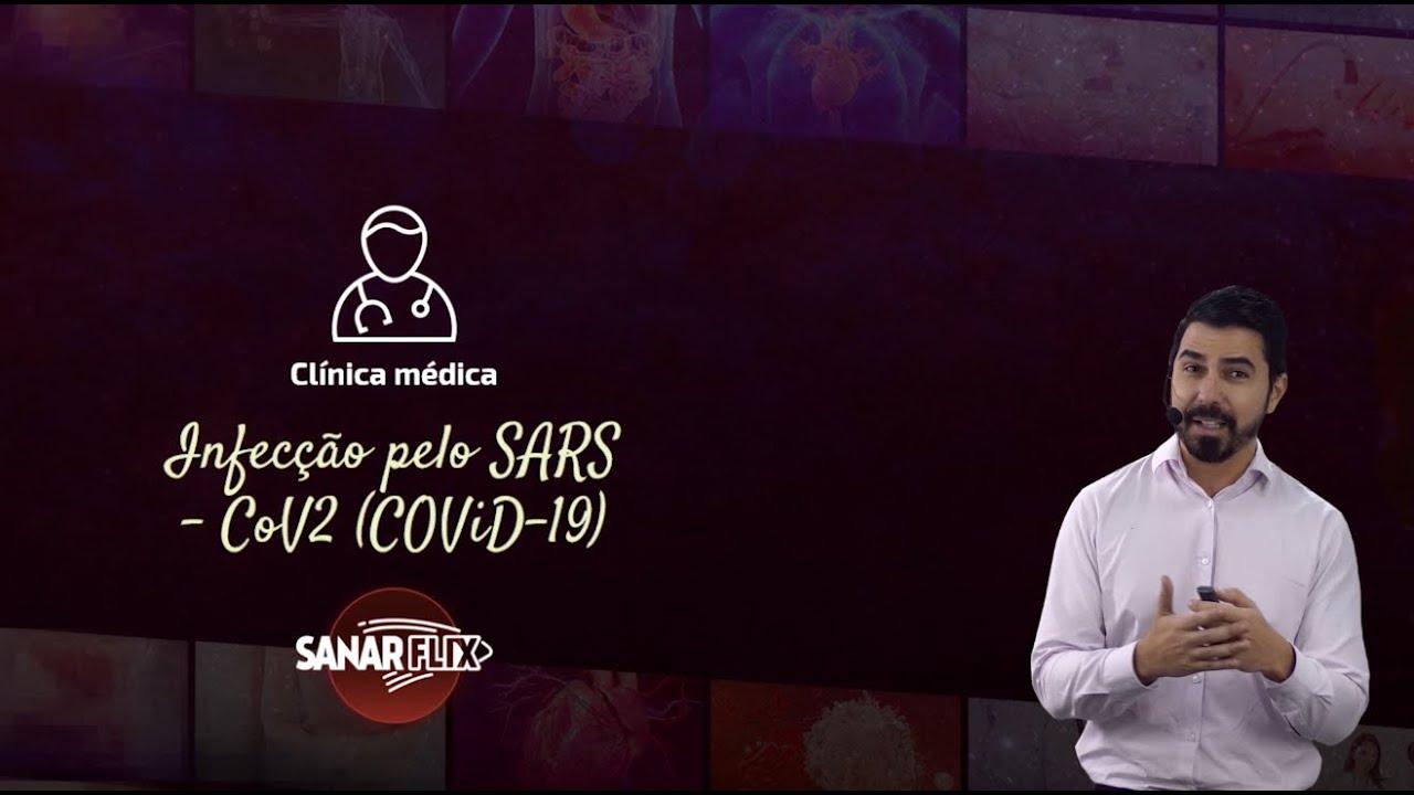 Coronavírus – Infecção pelo SARS – CoV2 (COVID-19) – Aula SanarFlix