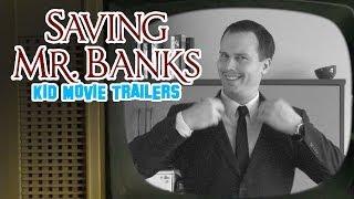 Saving Mr. Banks (Kid Movie Trailers)