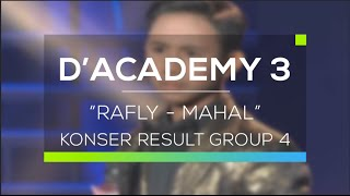 Rafly, Gowa - Mahal (D'Academy 3 Konser Result Top 20 Group 4)