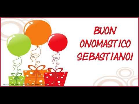 Auguri Sebastiano Buon Onomastico Youtube