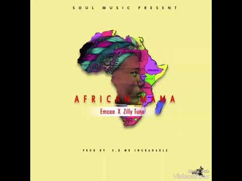 Emcee Ft Zilly tunes African Mama