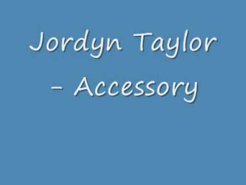 Jordyn Taylor - Accessory