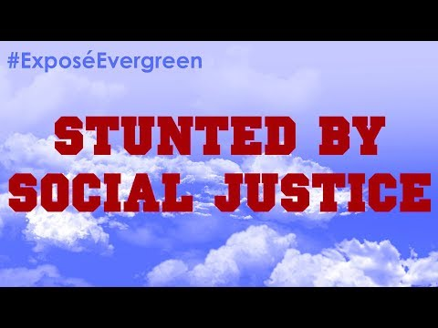 Stunted By Social Justice: An Evergreen Student Speaks