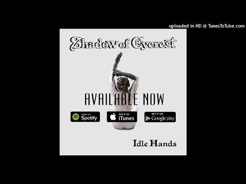 Idle Hands (Full EP) by Shadow of Everest