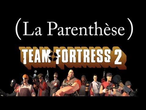 (La Parenthèse) : l'Histoire Cachée De Team Fortress 2