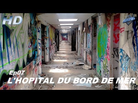 URBEX-FRANCE @ THE HOSPITAL OF THE SEA (Exploration Night And Day)