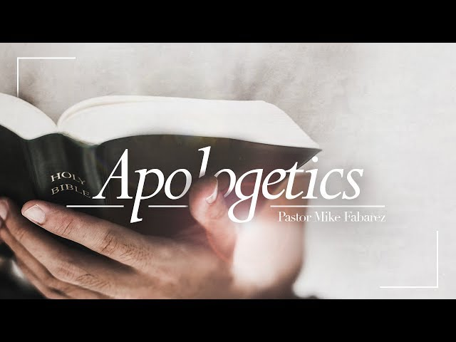 Apologetics Part 6