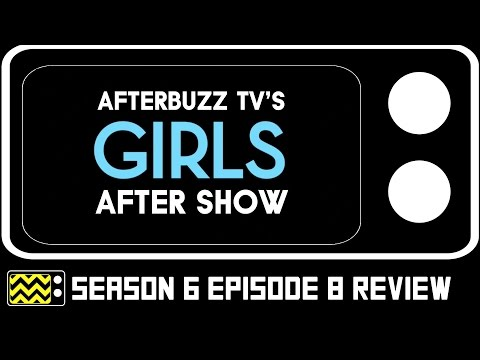 Girls Season 6 Episode 8 Review & After Show | AfterBuzz TV