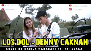 Download LOS DOL - DENNY CAKNAN (LIRIK) COVER BY NABILA MAHARANI FT.  TRI SUAKA