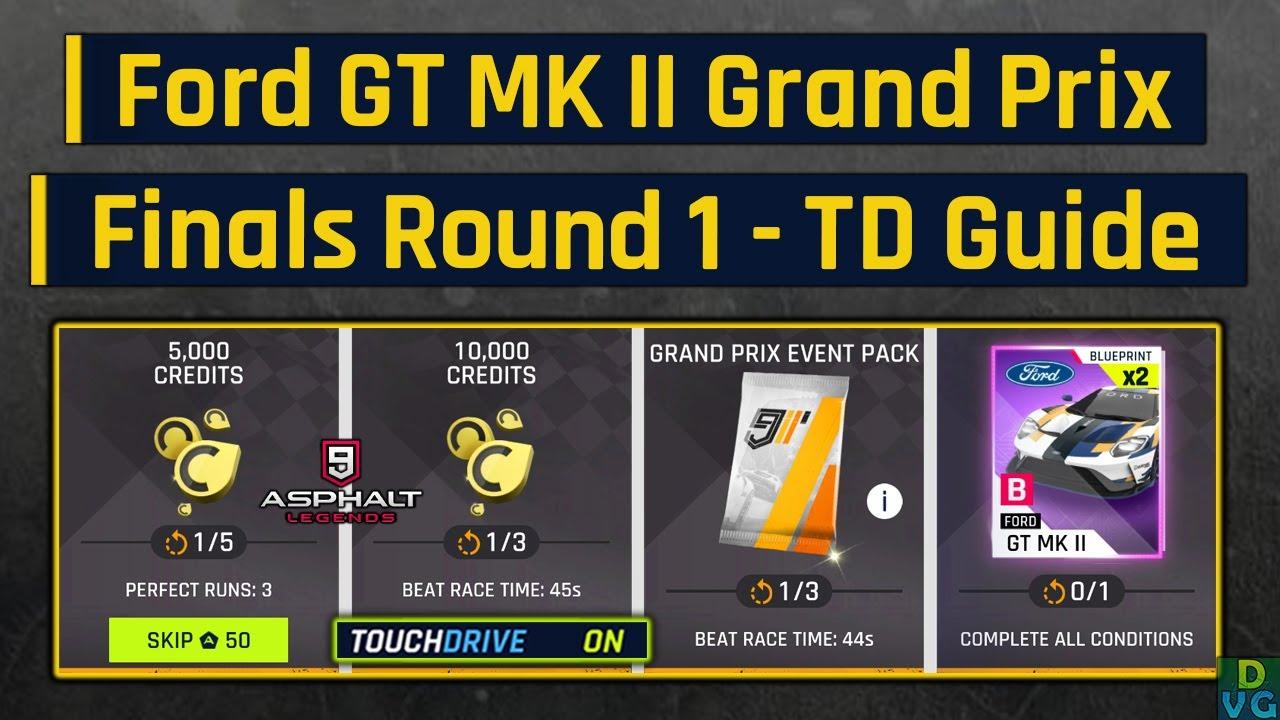 Asphalt 9 | Ford GT MK II Grand Prix | Finals Round 1 - Touchdrive Guide