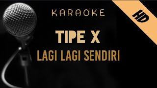 Tipe X - Lagi Lagi Sendiri   Karaoke