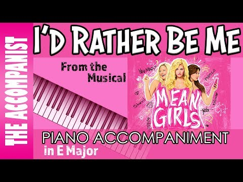 I'd Rather Be Me - from the Broadway musical 'Mean Girls' - Piano Accompaniment - Karaoke