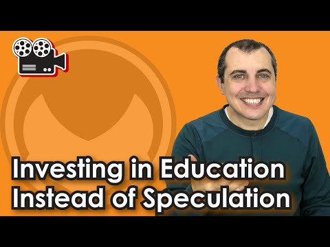 Investing in Education Instead of Speculation