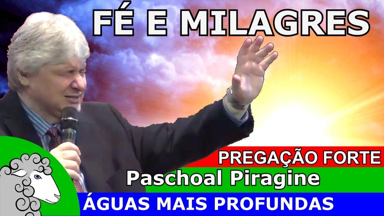 PALAVRA DE FÉ ✝ bênçãos e milagres de Jesus Cristo pelo poder de Deus - pregação Paschoal Piragine
