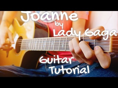 Joanne by Lady Gaga Guitar Tutorial // Part One: Daily Guitar Lesson!