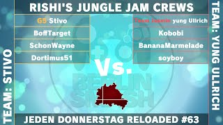 Jeden Donnerstag Reloaded #063 - Rishi's Jungle Jam Crew Battle