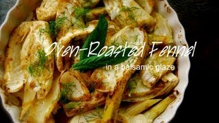 Oven-Roasted Fennel in Balsamic Glaze