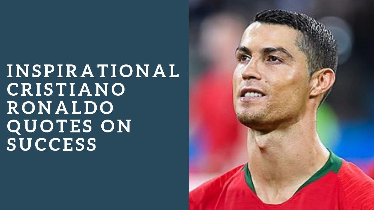 Inspirational Cristiano Ronaldo Quotes On Success