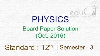 physics board paper solution sem 3 oct 2016