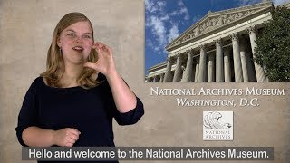 National Archives Museum Tour in American Sign Language (ASL)