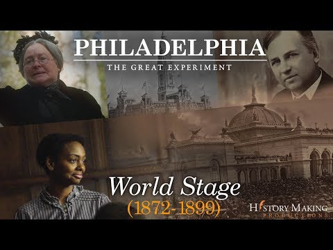 Philadelphia The Great Experiment: World Stage (1872 - 1899)